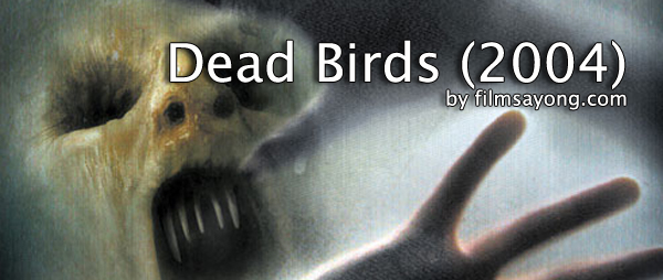Dead Birds 2004 Dead Birds 2004