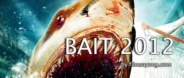หนัง Bait โคตรฉลามคลั่ง (2012)