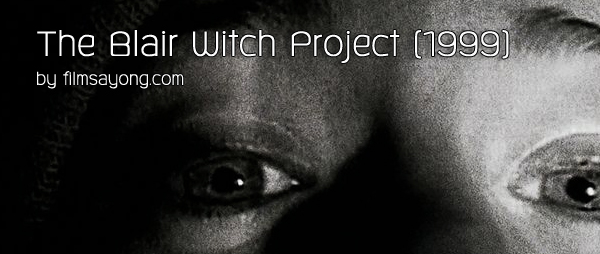 The Blair Witch Project (1999) - สอดรู้ สอดเห็น สอดเป็น สอดตาย
