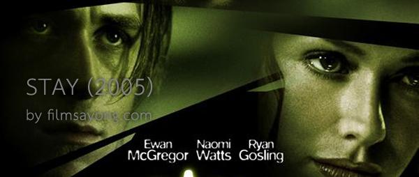 Stay (2005) thriller movie สุดล้ำ ความจริง ความฝัน หรือภาพหลอน